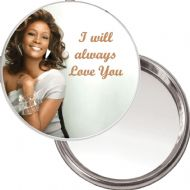 "Compact, Makeup Button Mirror with Whitney Houston image ""I will always Love You"" delivered in a black organza bag"